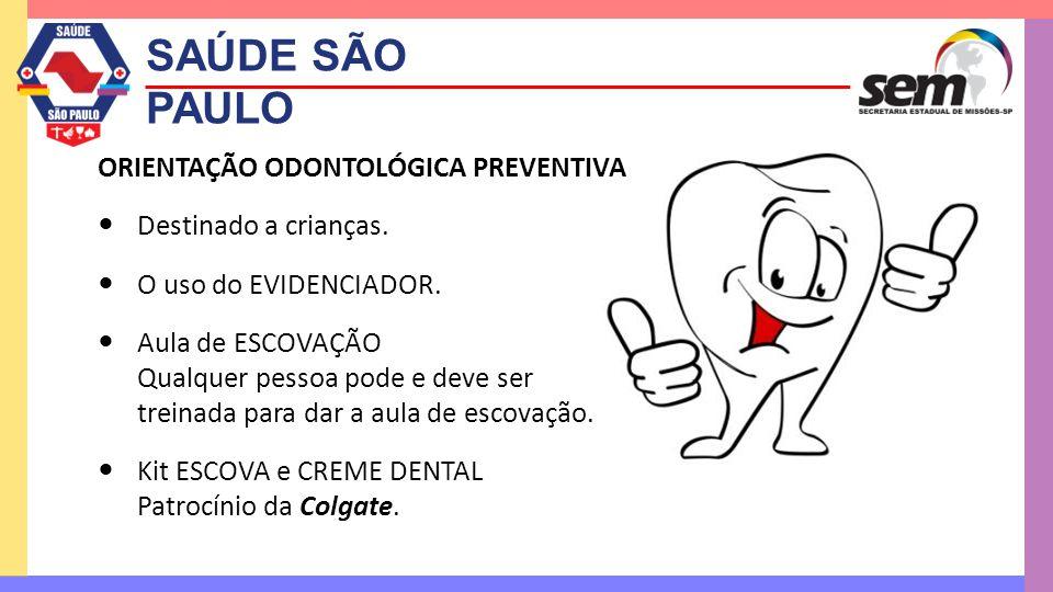 SAÚDE SÃO PAULO ORIENTAÇÃO ODONTOLÓGICA PREVENTIVA