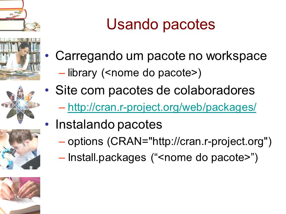 Usando pacotes Carregando um pacote no workspace