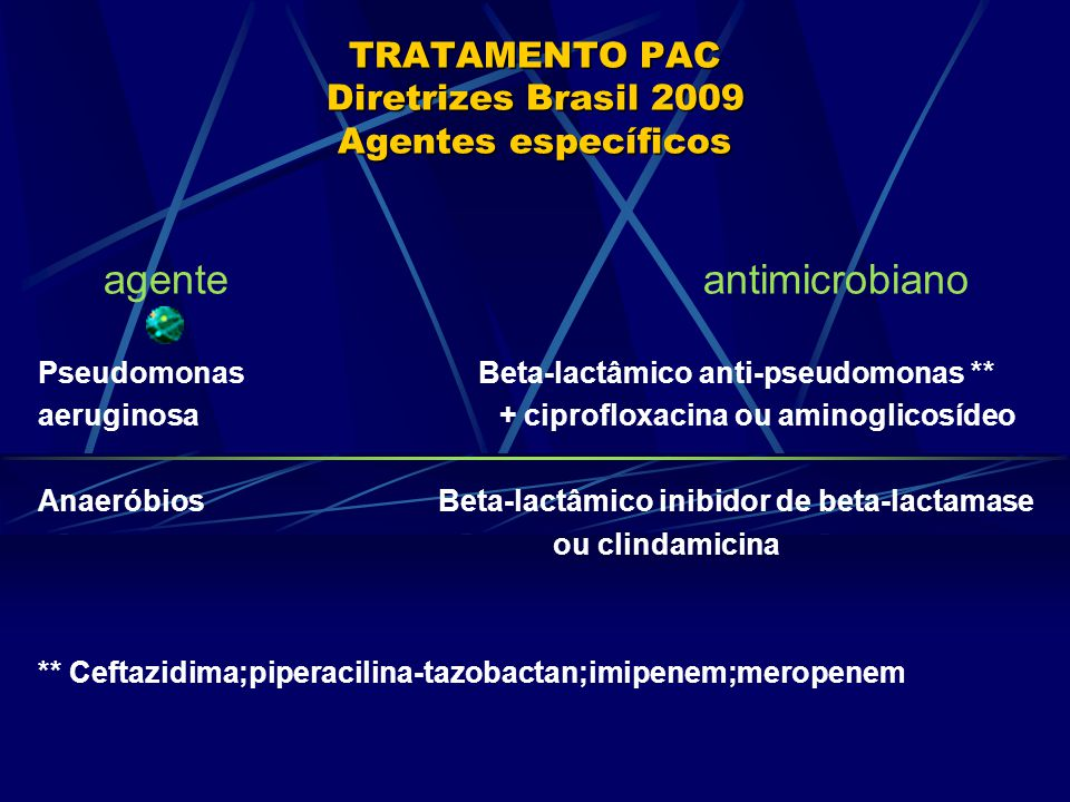 TRATAMENTO PAC Diretrizes Brasil 2009 Agentes específicos
