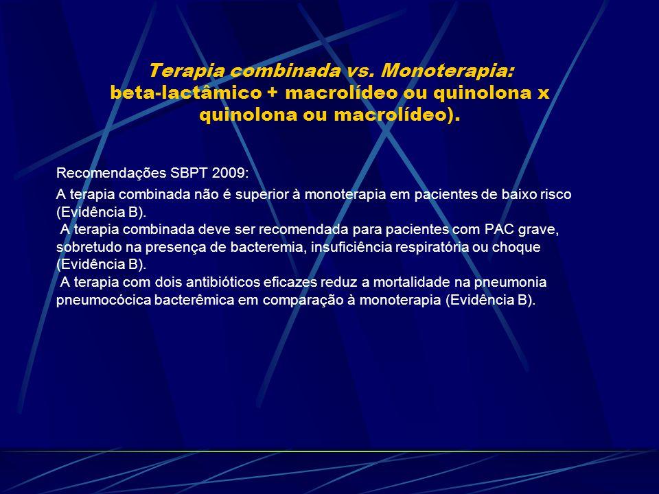 Terapia combinada vs. Monoterapia: beta-lactâmico + macrolídeo ou quinolona x quinolona ou macrolídeo).
