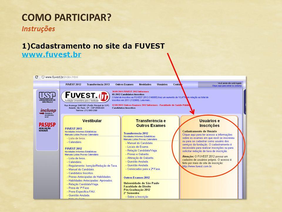 COMO PARTICIPAR Instruções Cadastramento no site da FUVEST