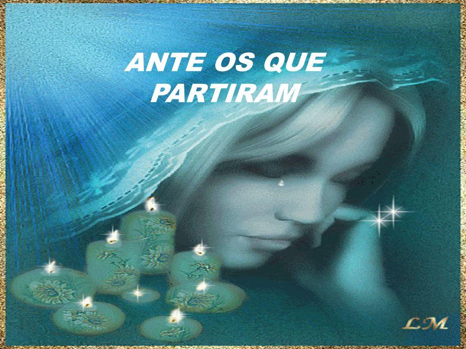 ANTE OS QUE PARTIRAM Deolis™