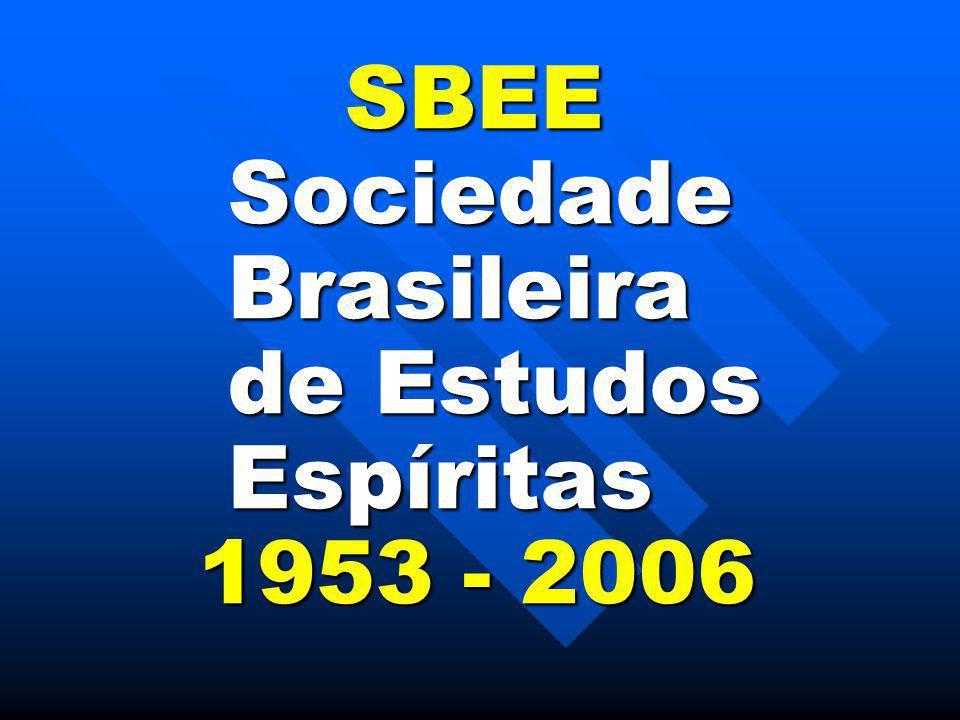 SBEE Sociedade Brasileira de Estudos Espíritas 1953 - 2006