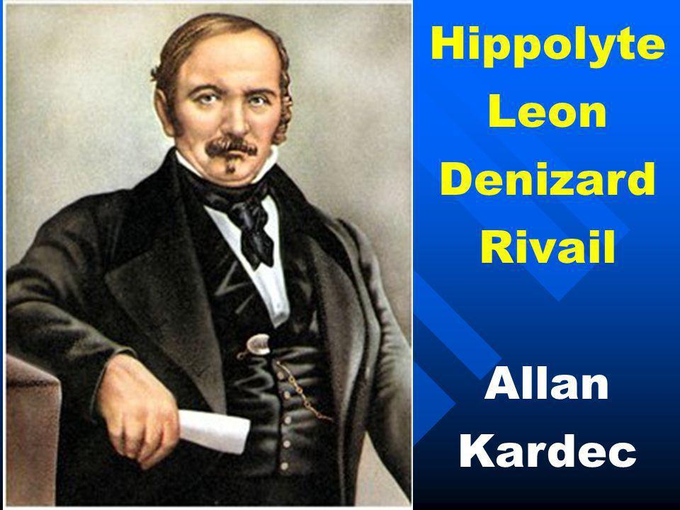 Hippolyte Leon Denizard Rivail Allan Kardec