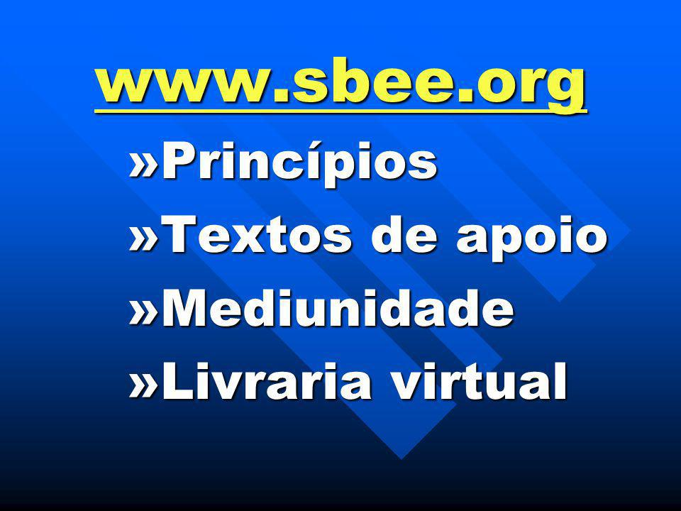 www.sbee.org Princípios Textos de apoio Mediunidade Livraria virtual