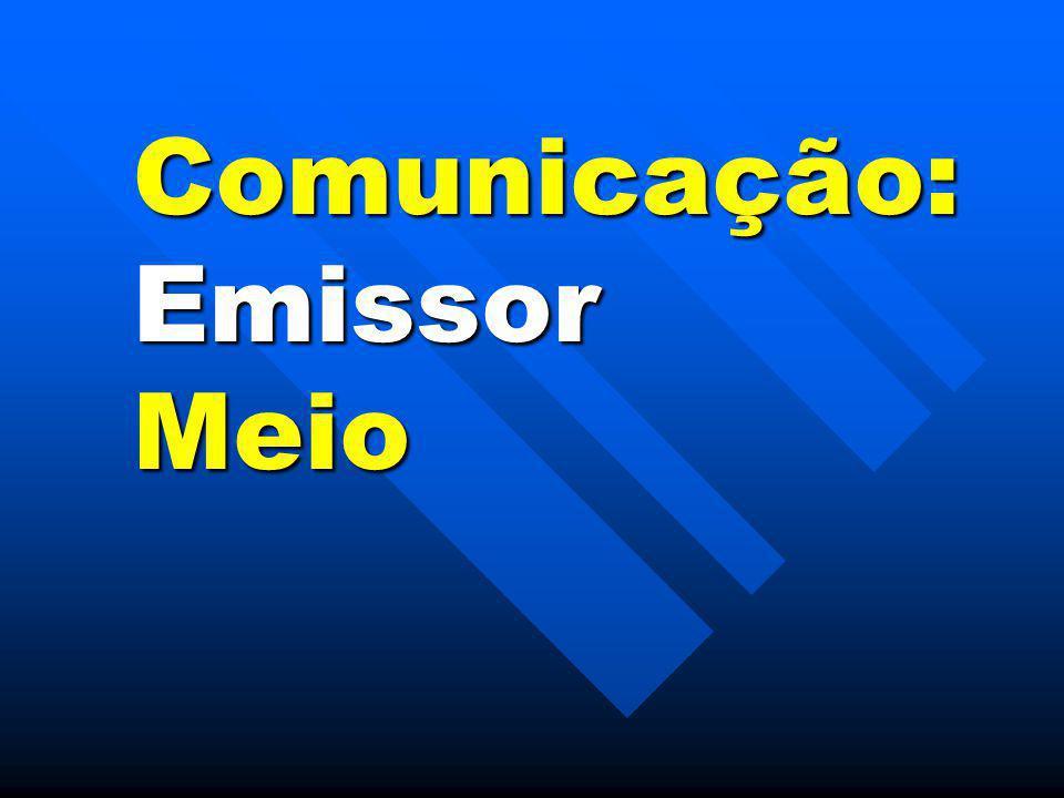 Comunicação: Emissor Meio