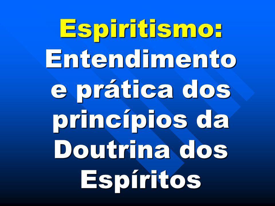 e prática dos princípios da Doutrina dos Espíritos