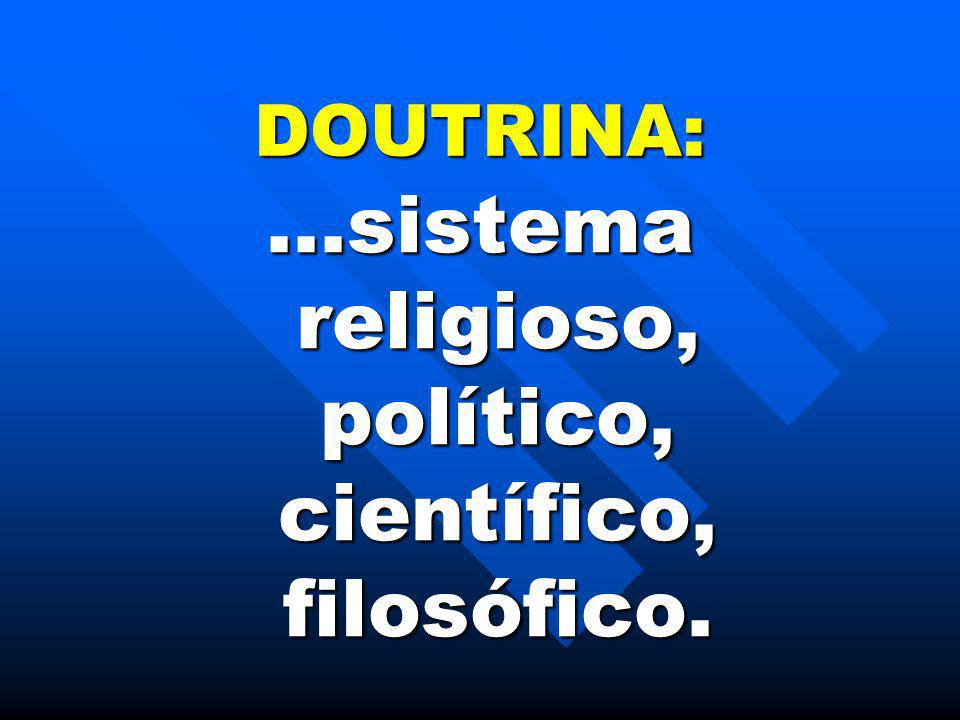 ...sistema religioso, político, científico, filosófico.