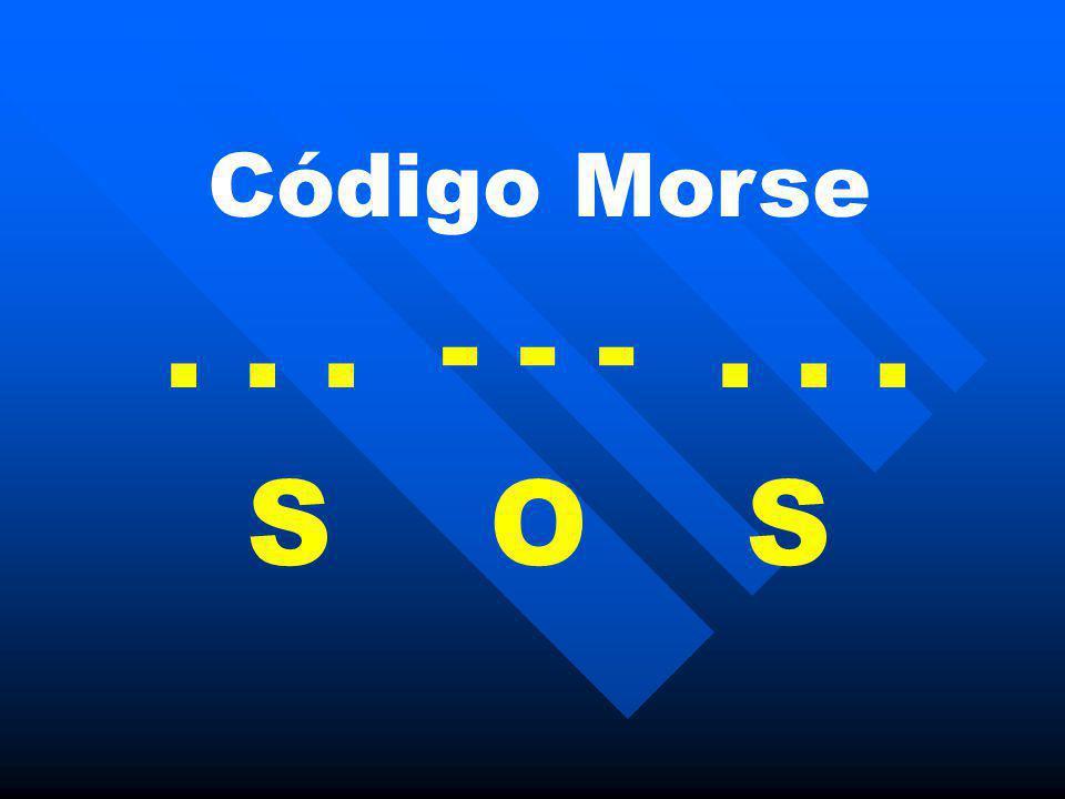 Código Morse . . . - - - . . . S O S