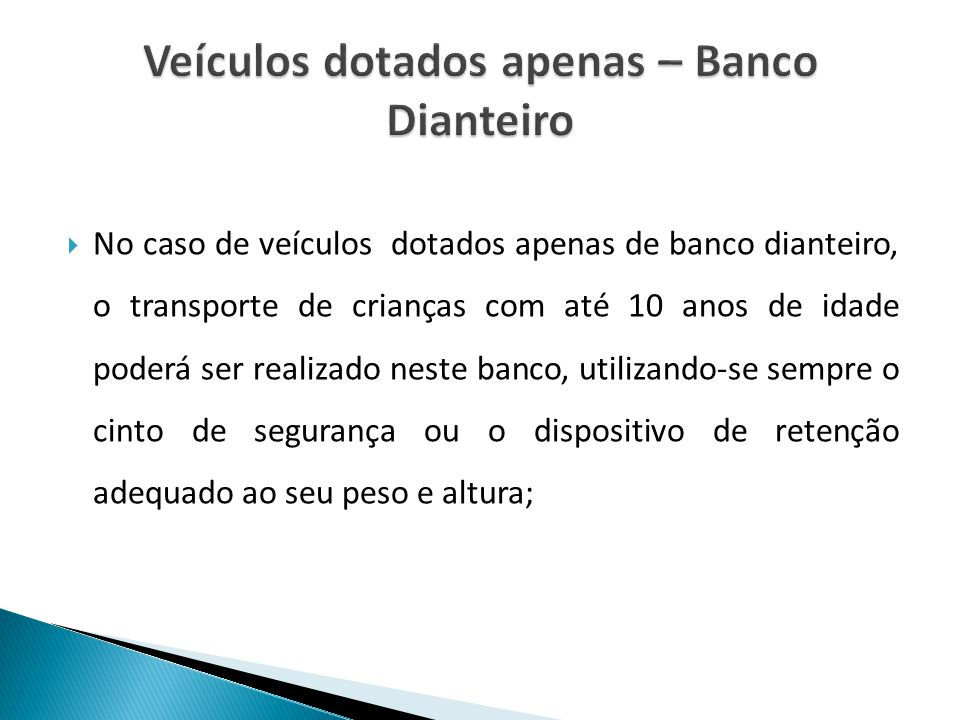 Veículos dotados apenas – Banco Dianteiro
