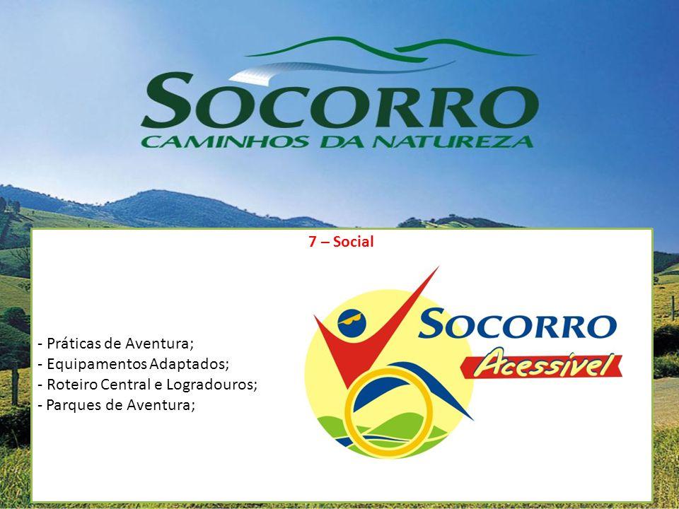 7 – Social - Práticas de Aventura; - Equipamentos Adaptados; - Roteiro Central e Logradouros; Parques de Aventura;