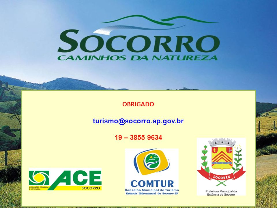 OBRIGADO turismo@socorro.sp.gov.br 19 – 3855 9634