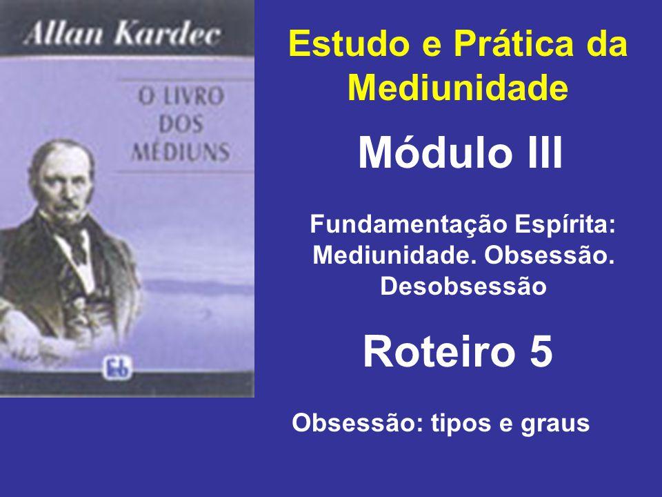 Módulo III Roteiro 5 Estudo e Prática da Mediunidade
