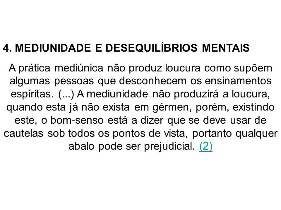 4. MEDIUNIDADE E DESEQUILÍBRIOS MENTAIS