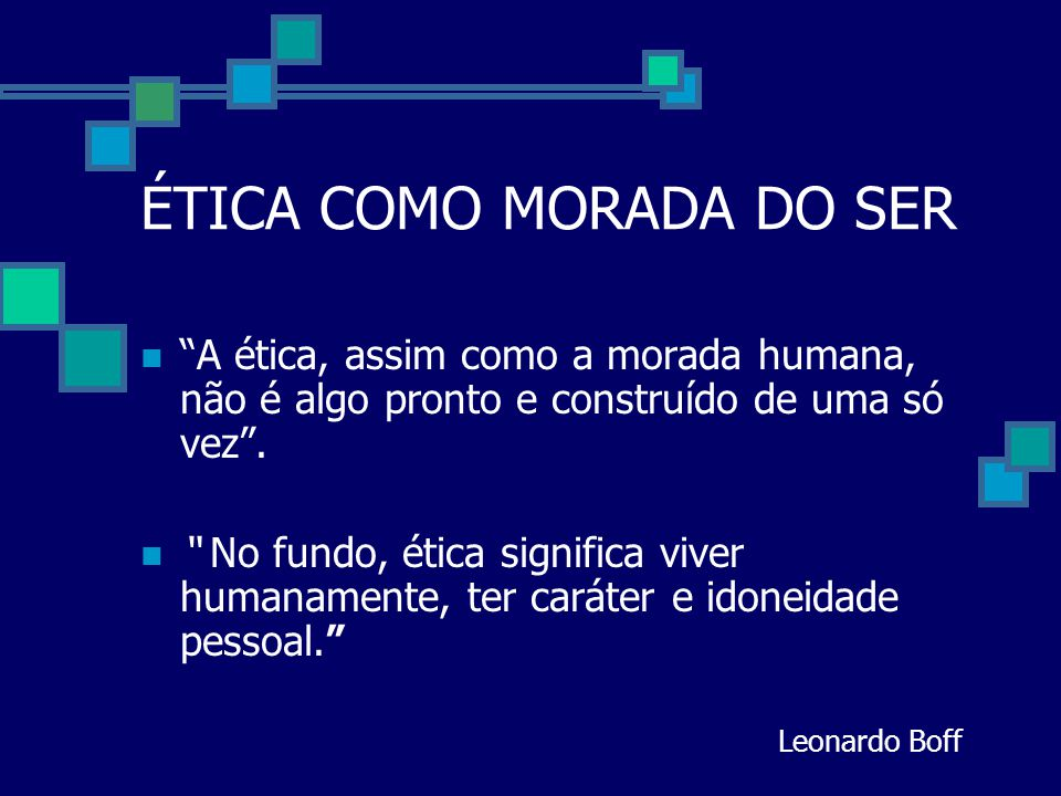 ÉTICA COMO MORADA DO SER