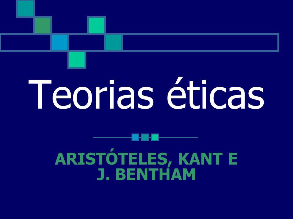 ARISTÓTELES, KANT E J. BENTHAM