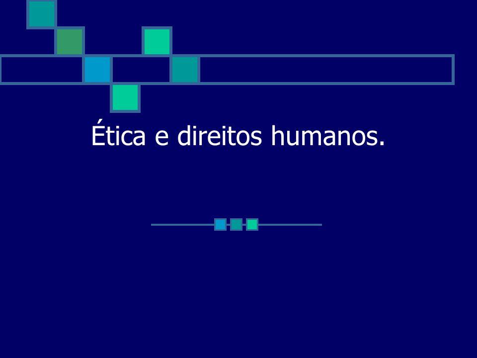 Ética e direitos humanos.