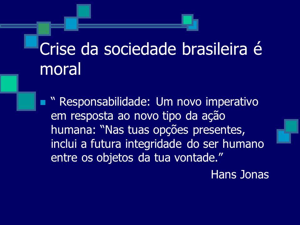 Crise da sociedade brasileira é moral