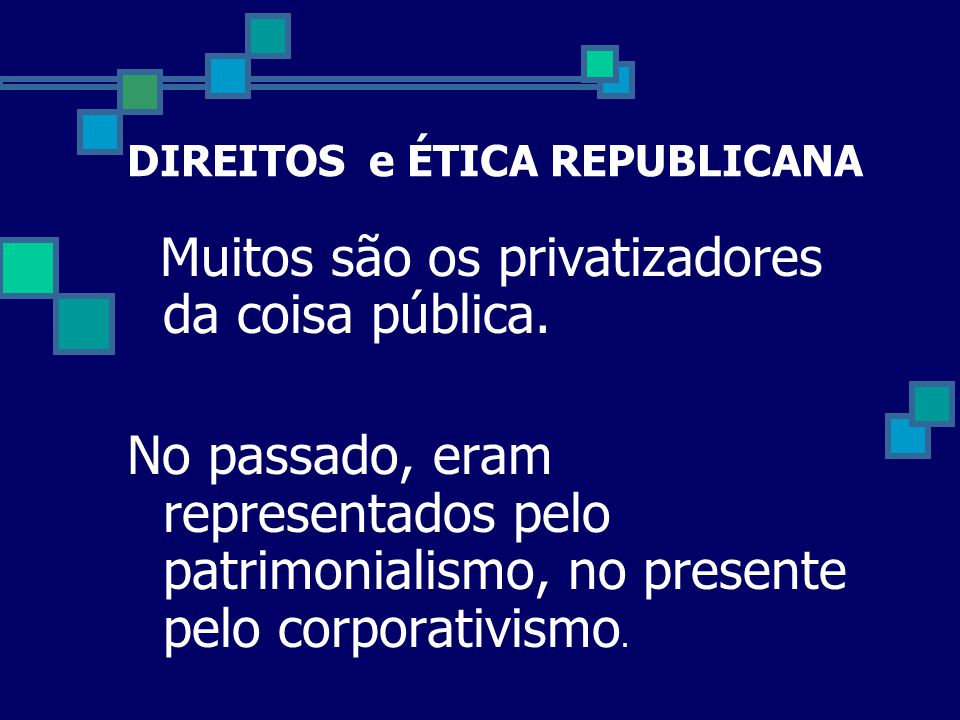 DIREITOS e ÉTICA REPUBLICANA
