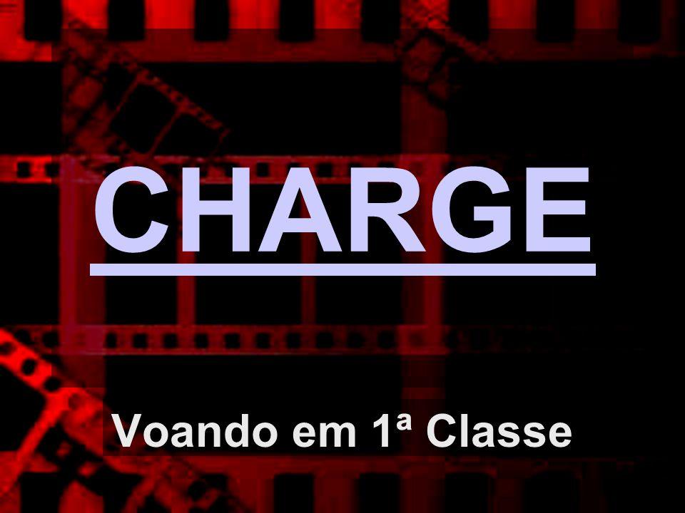 CHARGE Voando em 1ª Classe