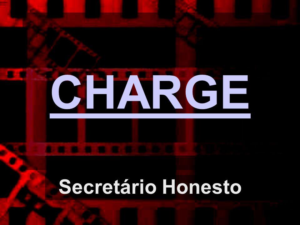 CHARGE Secretário Honesto