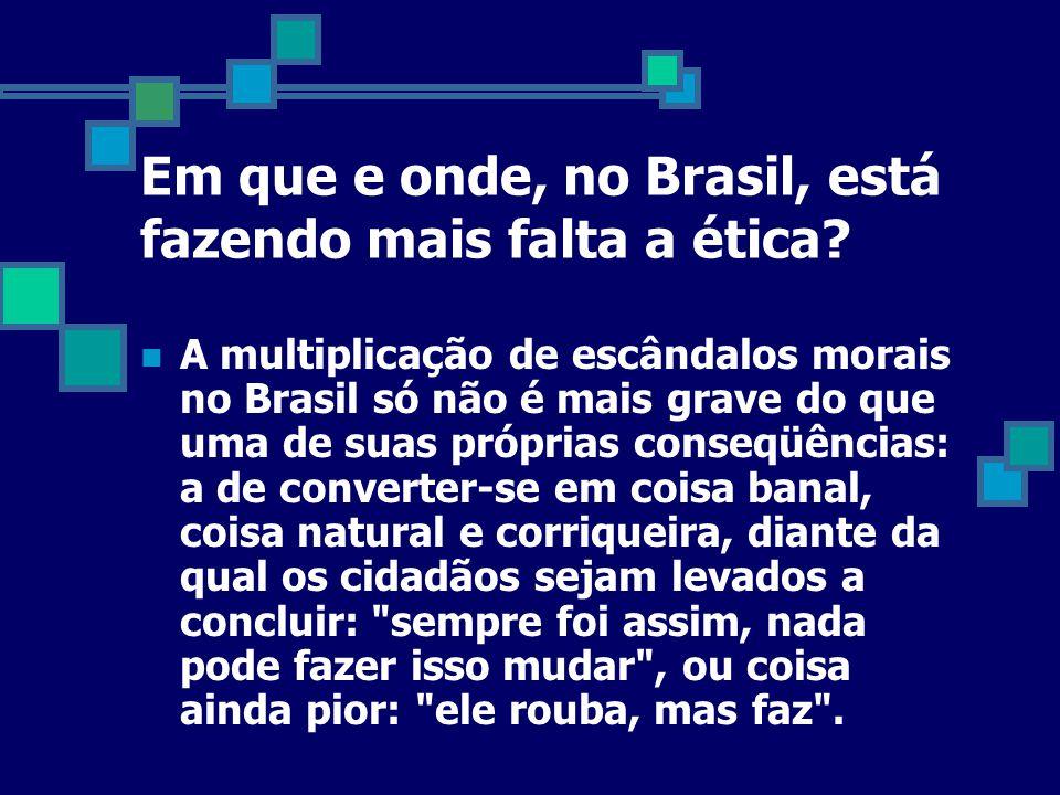 Em que e onde, no Brasil, está fazendo mais falta a ética