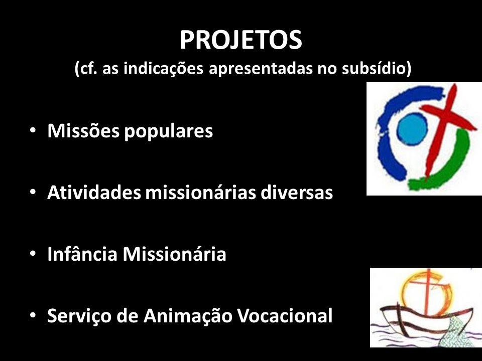 PROJETOS (cf. as indicações apresentadas no subsídio)