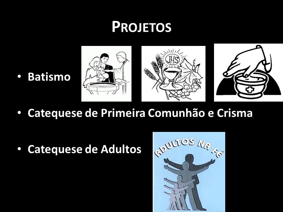 Projetos Batismo Catequese de Primeira Comunhão e Crisma