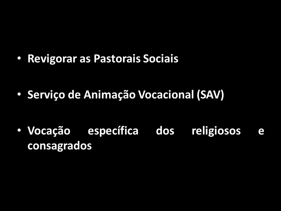Revigorar as Pastorais Sociais