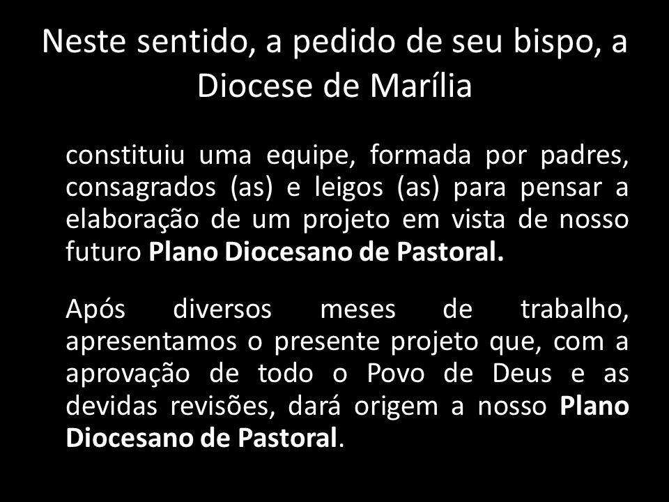 Neste sentido, a pedido de seu bispo, a Diocese de Marília