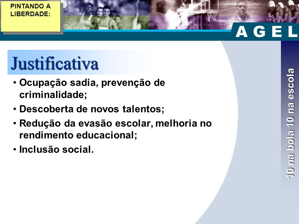 Justificativa 10 na bola 10 na escola