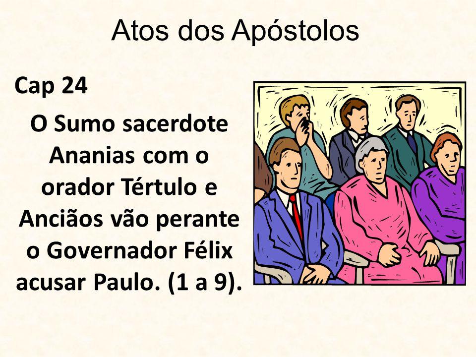 Atos dos Apóstolos Cap 24.