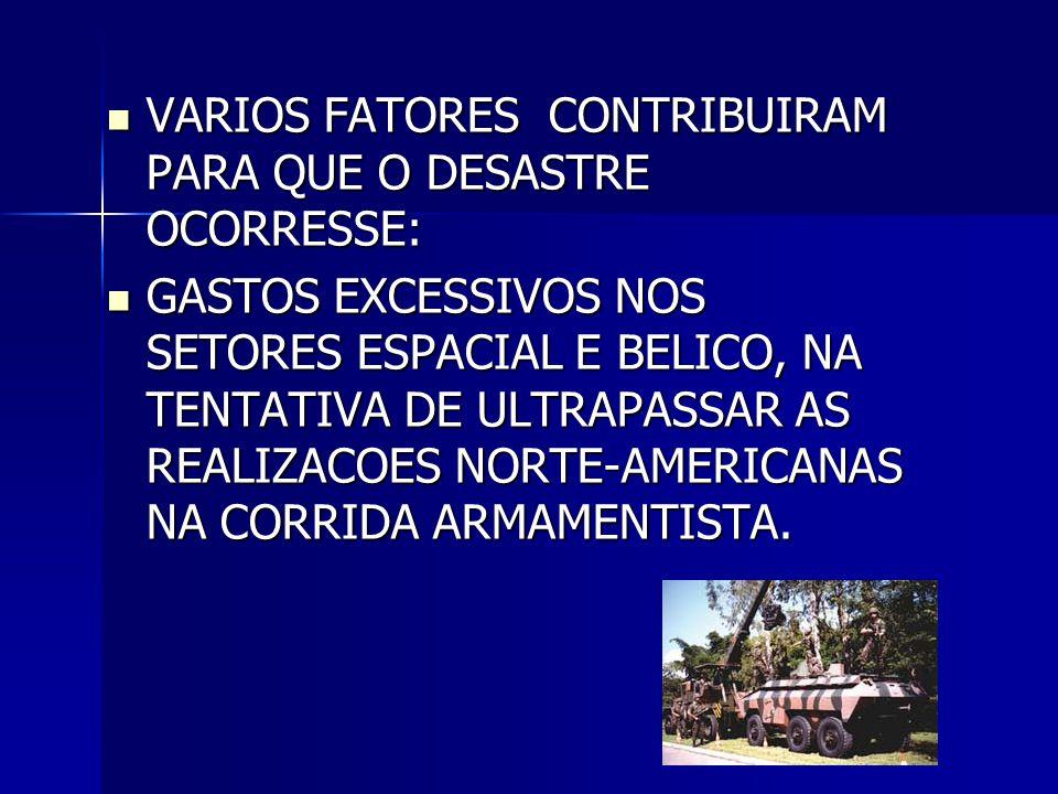 VARIOS FATORES CONTRIBUIRAM PARA QUE O DESASTRE OCORRESSE: