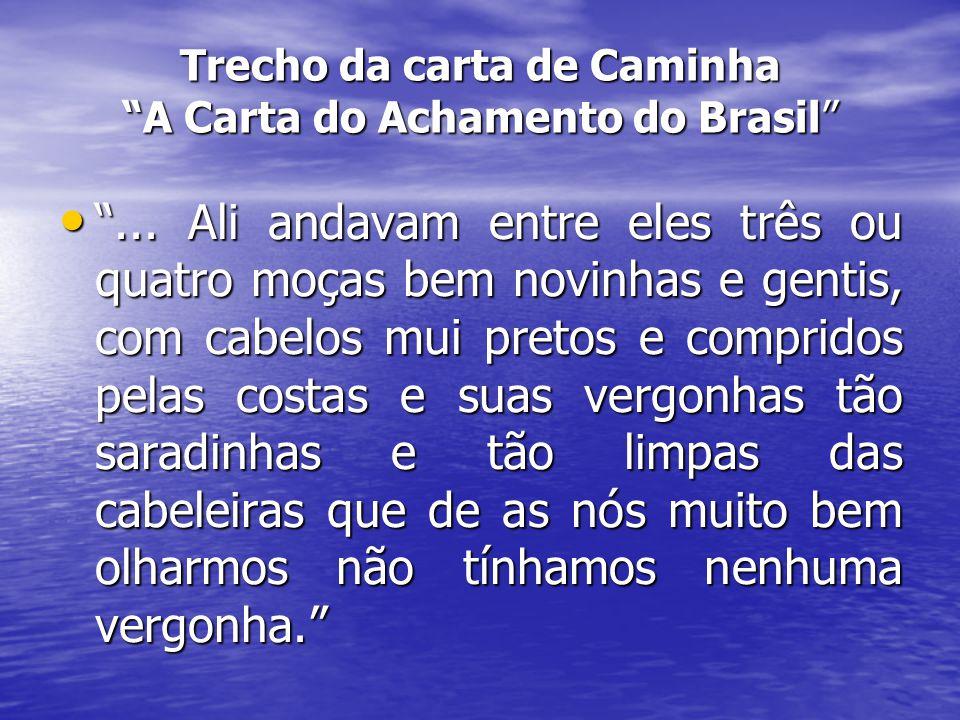 Trecho da carta de Caminha A Carta do Achamento do Brasil