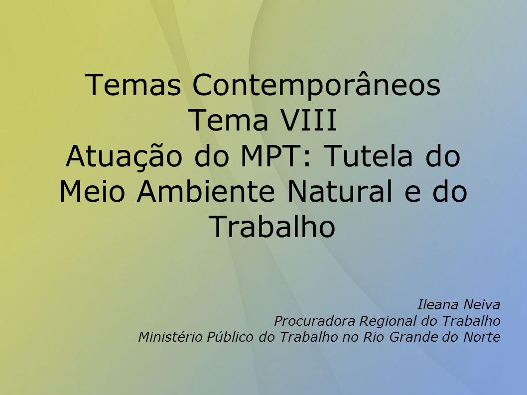 Atuação do MPT: Tutela do Meio Ambiente Natural e do Trabalho
