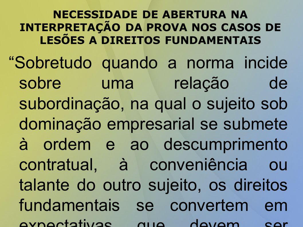 NECESSIDADE DE ABERTURA NA INTERPRETAÇÃO DA PROVA NOS CASOS DE LESÕES A DIREITOS FUNDAMENTAIS