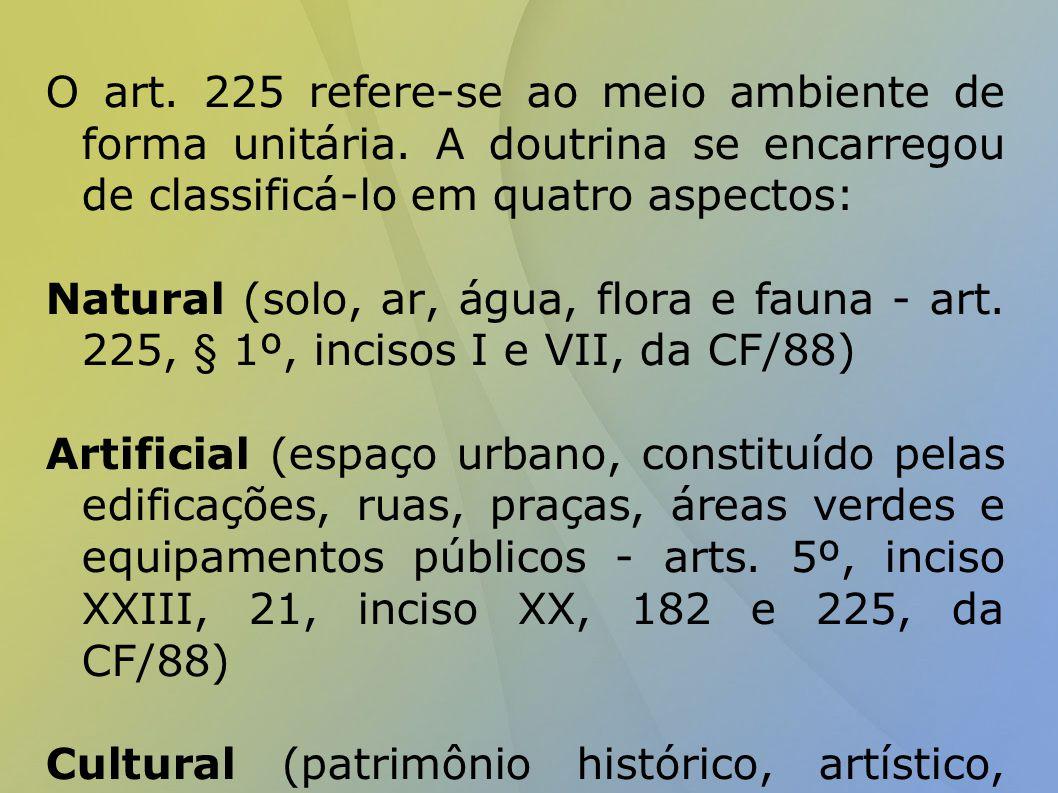 O art. 225 refere-se ao meio ambiente de forma unitária