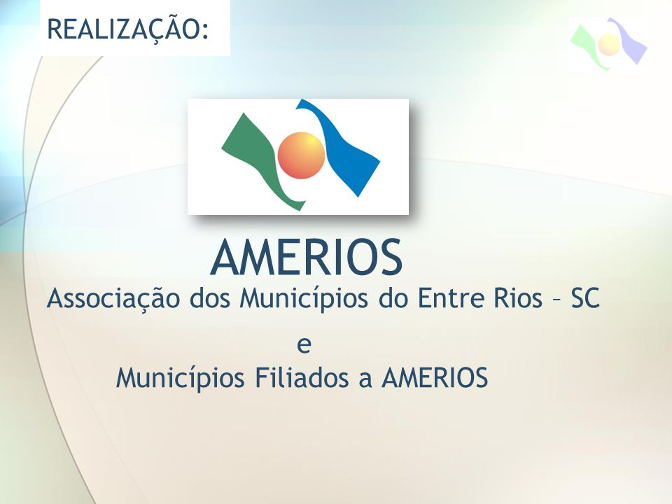 AMERIOS e REALIZAÇÃO: Associação dos Municípios do Entre Rios – SC