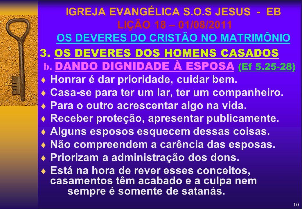 b. DANDO DIGNIDADE À ESPOSA (Ef 5.25-28)