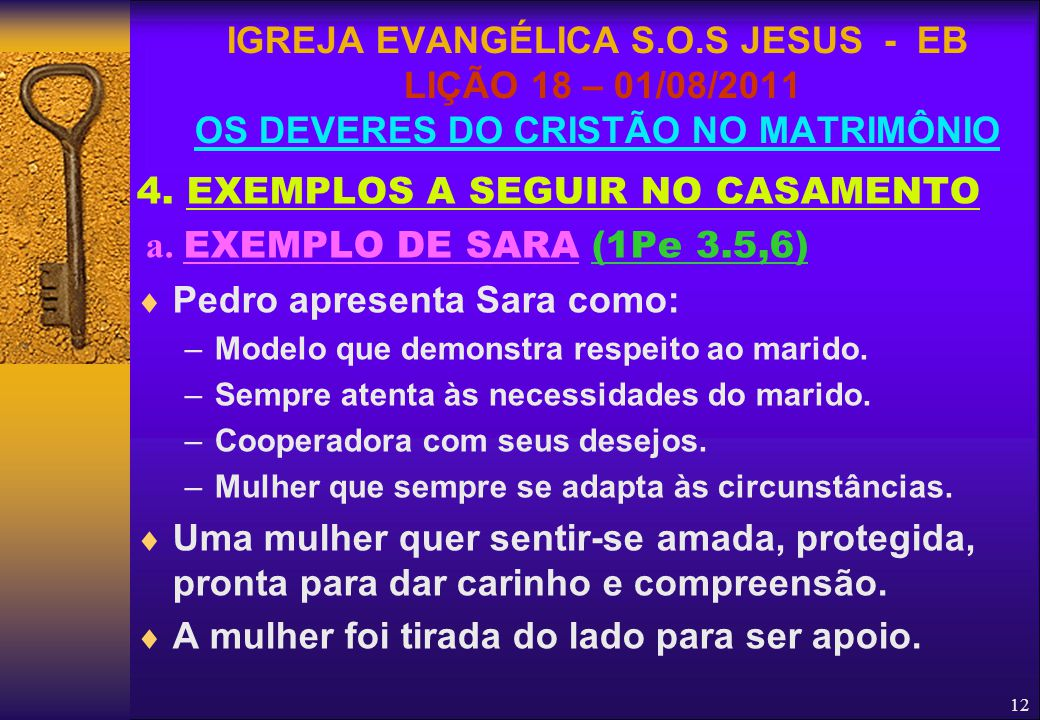 4. EXEMPLOS A SEGUIR NO CASAMENTO a. EXEMPLO DE SARA (1Pe 3.5,6)