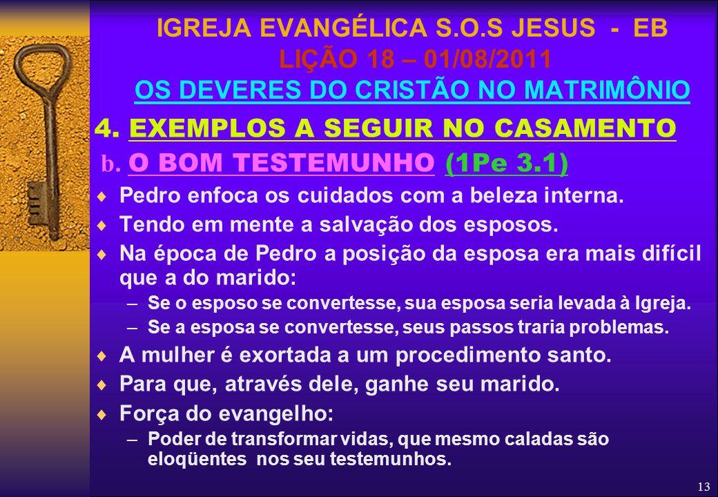 4. EXEMPLOS A SEGUIR NO CASAMENTO b. O BOM TESTEMUNHO (1Pe 3.1)