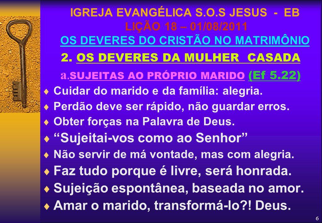 2. OS DEVERES DA MULHER CASADA a.SUJEITAS AO PRÓPRIO MARIDO (Ef 5.22)