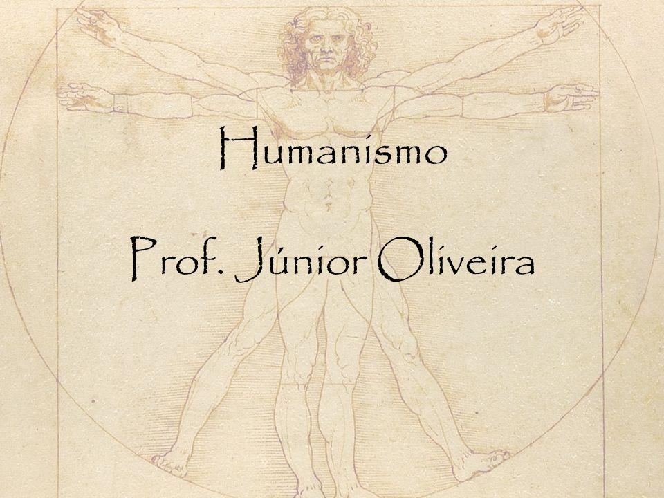 Humanismo Prof. Júnior Oliveira