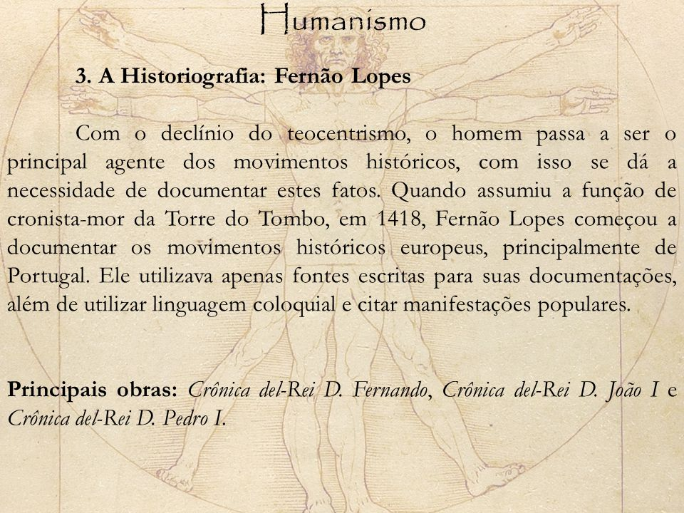 Humanismo 3. A Historiografia: Fernão Lopes.