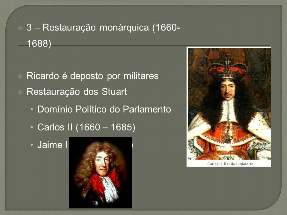 3 – Restauração monárquica (1660-1688)