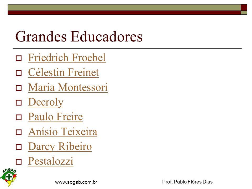 Grandes Educadores Friedrich Froebel Célestin Freinet Maria Montessori