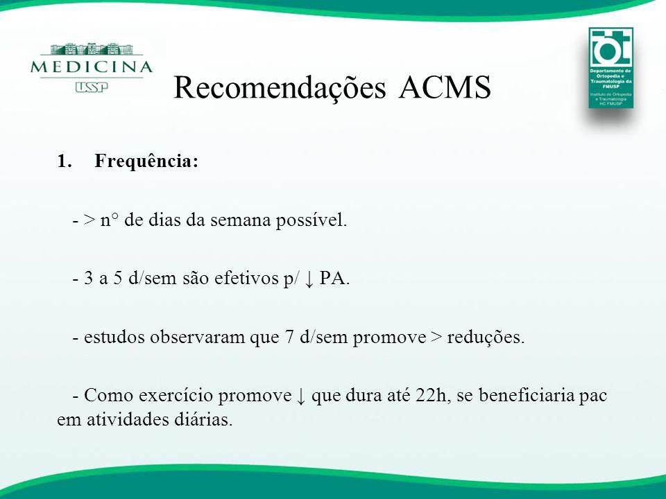 Recomendações ACMS Frequência: - > n° de dias da semana possível.