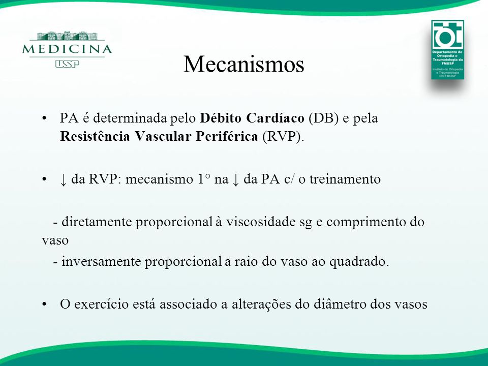 Mecanismos PA é determinada pelo Débito Cardíaco (DB) e pela Resistência Vascular Periférica (RVP).
