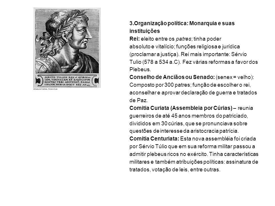 3.Organização política: Monarquia e suas