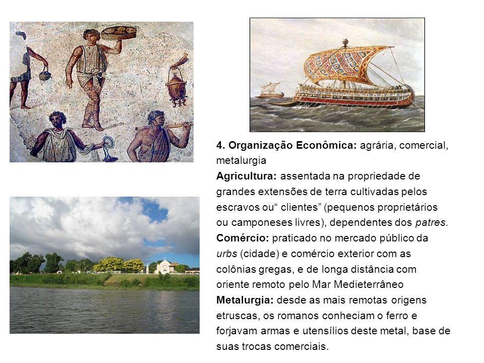 4. Organização Econômica: agrária, comercial,